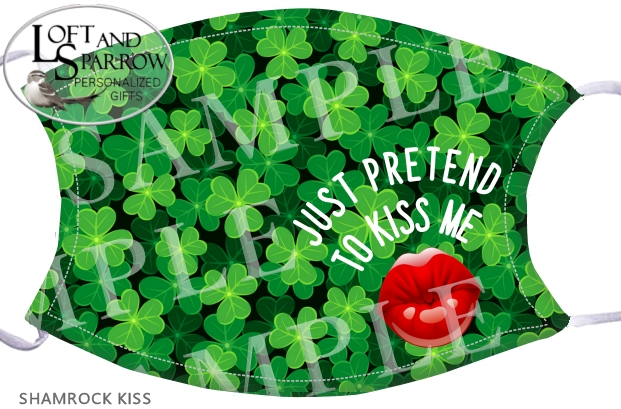 FACE MASK St Patrick's Day Kiss Me