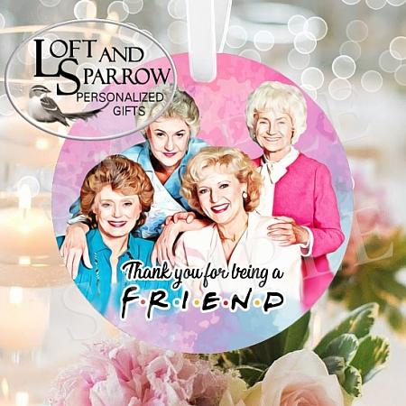 ORNAMENT GOLDEN GIRLS-ORNAMENT GOLDEN GIRLS THANK YOU FOR BEING A FRIEND BLANCHE DOROTHY SOFIA BETTY WHITE ROSE