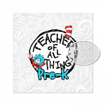 Dr. Seuss Day PRE K Teacher Of All Things-Teacher of all things, Dr. Seuss Day, Printable, Image, Clipart, Teacher gift, Elementary, Of all things,Clip art, Universal Studios, Family Vacation, Matching shirts,